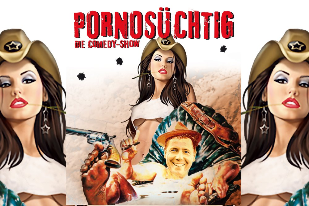 Pornosüchtig - Comedy & Theater Show