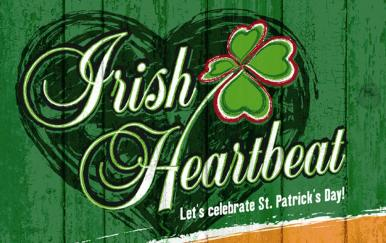 Let's celebrate St. Patrick's Day - Irish Heartbeat