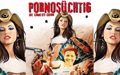 Pornosüchtig - Comedy Theater